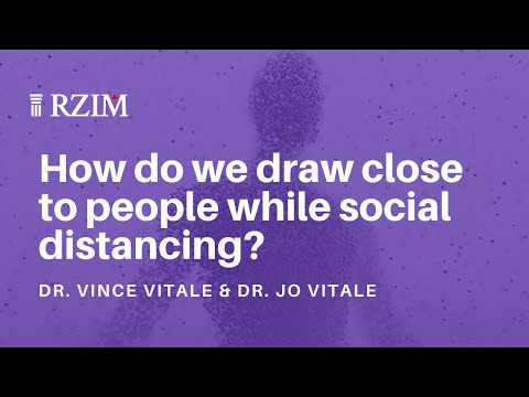 How do we draw close to people while social distancing?