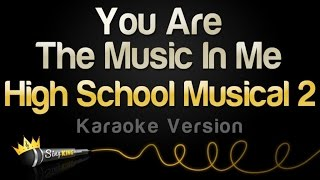 High School Musical 2 - You Are The Music In Me (Karaoke Version)
