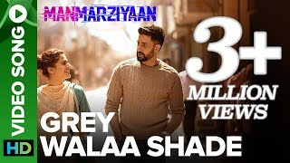 Grey Walaa Shade | Video Song | Manmarziyaan | Amit