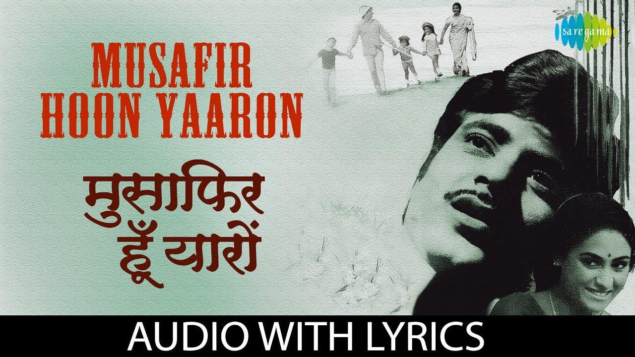 Musafir hon yaaron song lyrics in English, Musafir hon yaaron song lyrics in hindi, Musafir hon yaaron song lyrics , Musafir hon yaaron song