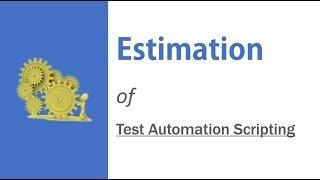 Estimation Model for Test Automation Scripting - UFT, Selenium, RFT etc.
