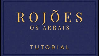 Rojões // Os Arrais // TUTORIAL
