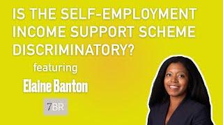 Is the SEISS discriminatory? – Elaine Banton