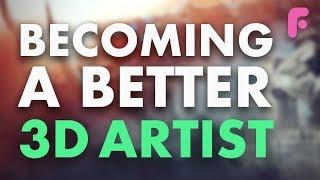 Top Tips for Becoming a Better 3D Artist