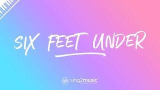 Six Feet Under (Piano Karaoke Instrumental) Billie Eilish