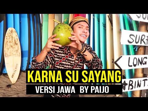 versi jawa   karna su sayang   near feat  dian sorowea by paijo   dangdut koplo