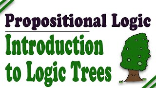 Propositional Logic: Truth Trees, Part 1 (Introduction and Setup)