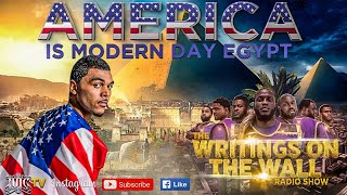 #IUIC   The Writings On The Wall Radio Show   America Is Modern Day Egypt