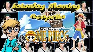 ONE PIECE - We Are! - Saturday Morning Acapella
