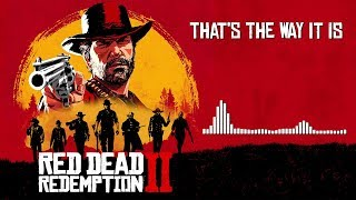 Red Dead Redemption 2 Official Soundtrack   That's The Way It Is | HD (With Visualizer)