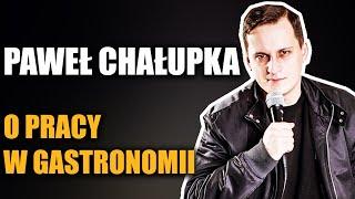 Paweł Chałupka - O pracy w gastronomii.