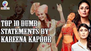 Top 10 Dumb Statements by Kareena Kapoor | Top 10 | Brainwash