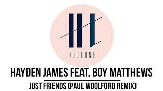 Hayden James Feat. Boy Matthews   Just Friends (Paul Woolford Remix) [Virgin EMI]