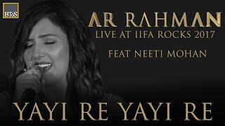 YAYI RE YAYI RE - A R Rahman Live at IIFA Rocks 2017
