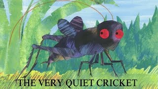 The Very Quiet Cricket (The Very Hungry Caterpillar & Other Stories)