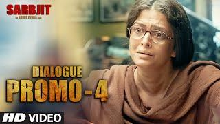 Sarbjit - Dialogue Promo 4