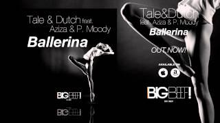 Tale & Dutch feat. Aziza & P. Moody - Ballerina (Phillerz Remix Edit)