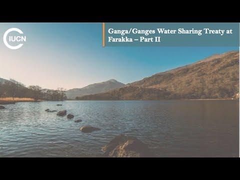 T4 Ganga/Ganges Water Sharing Treaty at Farakka – Part II