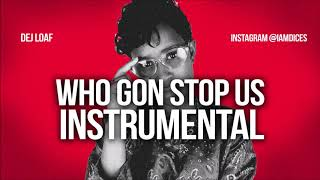 """Dej Loaf """"Who Gon' Stop Us"""" Instrumental Prod. by Dices *FREE DL*"""