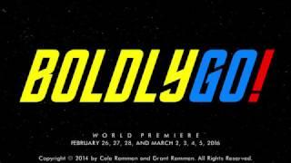 Boldly Go! - a musical parody based upon Star Trek