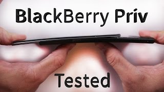 BlackBerry Priv - Scratch Test, Burn Test, Bend Test