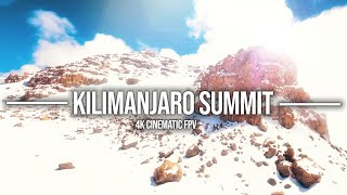 [4K Drone] Mount Kilimanjaro Climb to Summit   Cinematic FPV