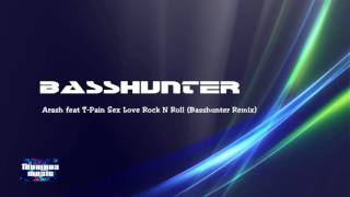 Arash feat T-Pain Sex Love Rock N Roll (Basshunter Remix) | Fabuloudz Music