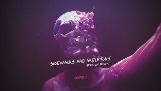 Sidewalks and Skeletons - Destroy (feat. Goo Munday)