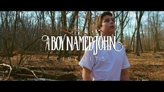 A Boy Named John - Circuits (Official Music Video)