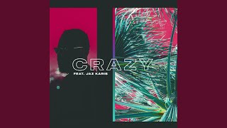 Crazy (feat. Jaz Karis)