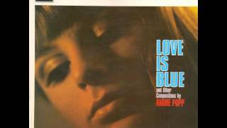 Andre Popp - L'Amour Est Bleu - Love Is Blue