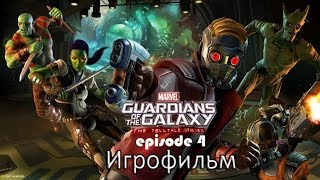 Guardians of the Galaxy (Episode 4) - Игрофильм