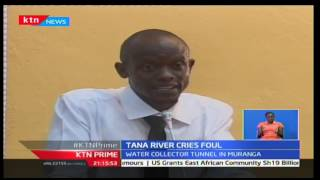 KTN Prime: Tana river residents cry foul over construction of a tunnel in the river, 17/11/16