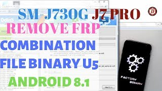 HOW TO BYPASS GOOGLE ACCOUNT SAMSUNG J7 PRO (J730G- Binary 3) - Thủ