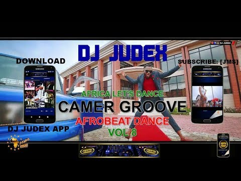 CAMER GROOVE / AFROBEATS MIX 2018 VOL 8 – DJ JUDEX