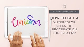 Watercolor Effect for Brush Lettering Using Procreate | Unicorn Watercolor iPad Pro by HollyPixels