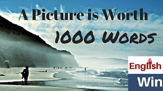 IDIOM Meaning: A Picture is Worth A Thousand Words