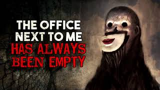 """The office next to me has always been empty"" Creepypasta"