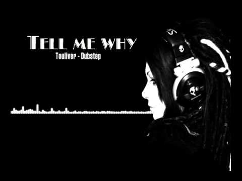 Tell Me Why - Touliver Dubstep. Quá tuyệt vời !