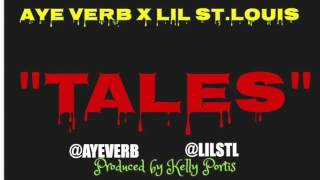 NEW AYE VERB Feat LIL ST LOUIS TALES Ayeverb