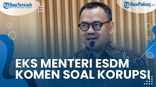 Mantan Menteri ESDM Sudirman Said Prihatin Dengan Kasus Korupsi di Indonesia Tidak Berhenti