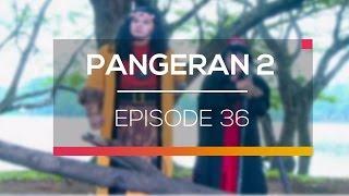 Pangeran 2   Episode 36