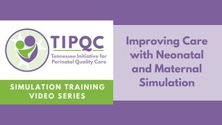 Improving Care with Neonatal and Maternal Simulation