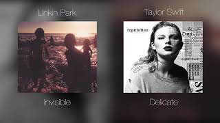 Linkin Park/Taylor Swift: MASHUP (Invisible + Delicate)