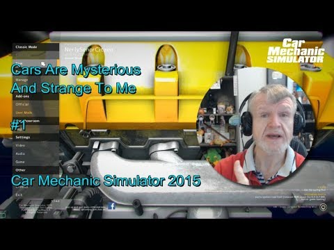 Car Mechanic Simulator 2015 - Cars Are Strange And Mysterious To Me #1