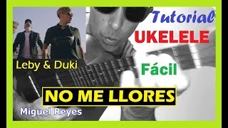 [ UKELELE ] 🙌Cómo Tocar Duki X Leby NO ME LLORES 😊 Tutorial Fácil Cover Acordes