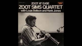 Softly, As In A Morning Sunrise - Zoot Sims