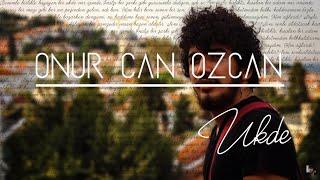 Onur Can Özcan - Ukde