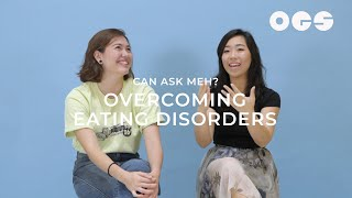 Overcoming Eating Disorders | Can Ask Meh?