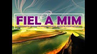 Fundo Musical Fiel a Mim (Eyshila) by Cicero Euclides